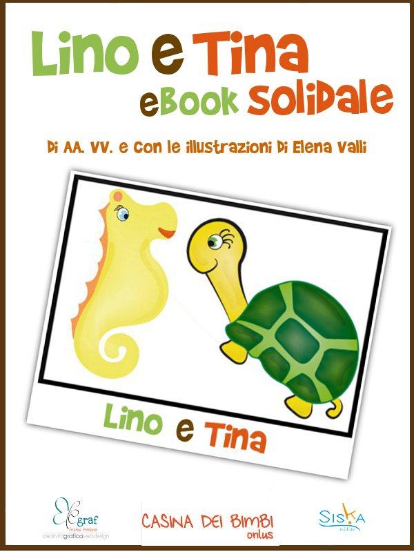 Lino e Tina: l'ebook di Siska editore per aiutare la Casina dei bimbi di Reggio Emilia