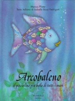 Piccoli libri: le scaglie di Arcobaleno come i giocattoli nuovi
